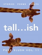 Tall...ish Pure Slush Vol. 11 by Pure Slush