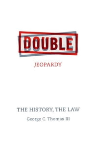 Double Jeopardy: The History, The Law