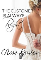 The Customer is Always Right: Bridal Boutique, #2 by Rose Garter