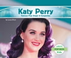 Katy Perry: Famous Pop Singer & Songwriter by Lucas Diver