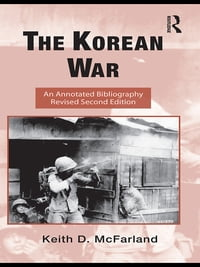 The Korean War: An Annotated Bibliography