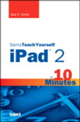 Book Sams Teach Yourself iPad 2 in 10 Minutes by Bud E. Smith