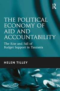 The Political Economy of Aid and Accountability: The Rise and Fall of Budget Support in Tanzania
