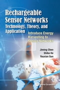 Rechargeable Sensor Networks: Technology, Theory, and Application 6d0ec25f-3162-4b93-962c-16cecb82c633