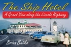 The Ship Hotel: A Grand View along the Lincoln Highway by Brian Butko