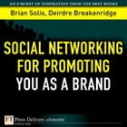 Social Networking for Promoting YOU as a Brand by Brian Solis
