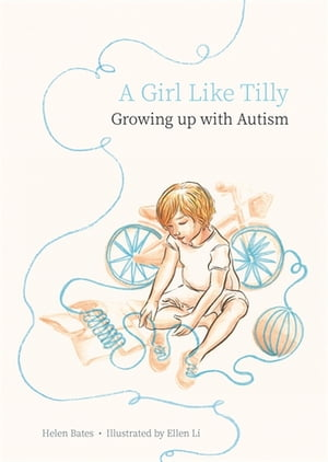 A Girl Like Tilly Growing up with Autism
