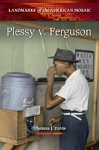 Plessy v. Ferguson by Thomas J. Davis Ph.D.