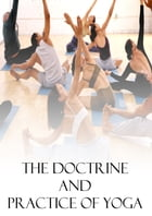 The Doctrine And Practice of Yoga by Swami A. P. Mukerji
