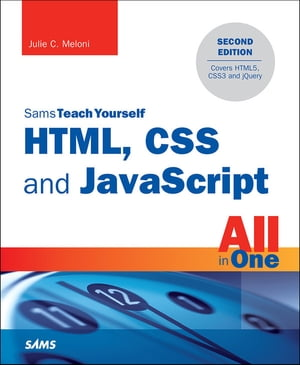 HTML,  CSS and JavaScript All in One,  Sams Teach Yourself Covering HTML5,  CSS3,  and jQuery