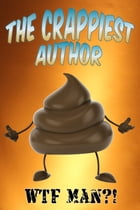 The Crappiest Author by WTF Man