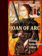 Joan of Arc by Ronald Gower