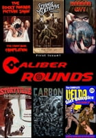 Caliber Rounds #1 by Mayern Briem