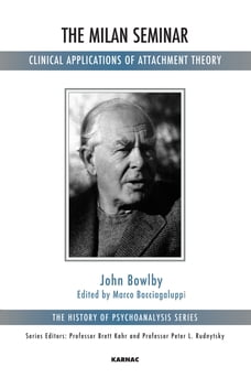John bowlby 16 books available chaptersdigo the milan seminar clinical applications of attachment theory fandeluxe Image collections
