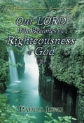 9788928220052 - Paul C. Jong: The Righteousness of God that is revealed in Romans - Our LORD Who Becomes the Righteousness of God (II) - 도 서