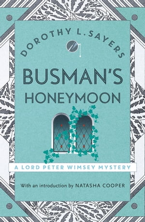 Busman's Honeymoon Lord Peter Wimsey Book 13