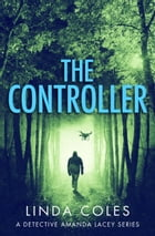 The Controller by Linda Coles