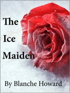 The Ice Maiden by Blanche Howard