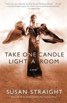 Book Take One Candle Light a Room: A Novel by Susan Straight