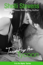 Taught by the Tycoon by Shelli Stevens