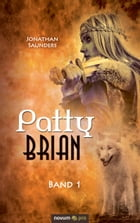 Patty Brian: Band 1 by Jonathan Saunders