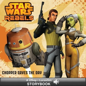 Star Wars: Rebels: Chopper Saves the Day