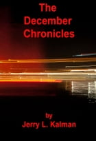 The December Chronicles by Jerry Kalman