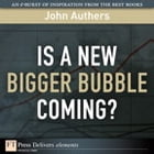 Is a New Bigger Bubble Coming? by John Authers