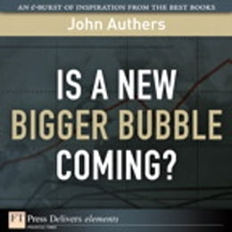 Book Is a New Bigger Bubble Coming? by John Authers