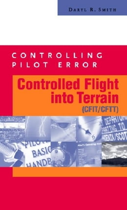 Book Controlling Pilot Error: Controlled Flight Into Terrain (CFIT/CFTT) by Smith, Daryl