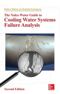The Nalco Water Guide to Cooling Water Systems Failure Analysis, Second Edition