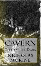 Cavern: City in the Dark by Nicholas Morine