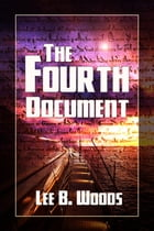 The Fourth Document by Lee B. Woods