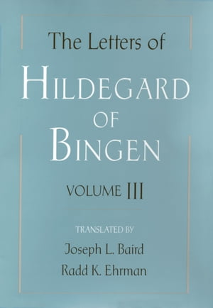 The Letters of Hildegard of Bingen Volume I