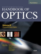 Handbook of Optics, Third Edition Volume III: Vision and Vision Optics(set): Vision and Vision…