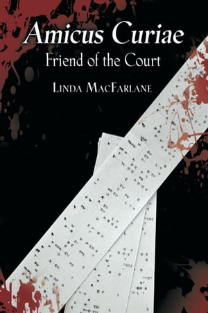 AMICUS CURIAE: FRIEND OF THE COURT