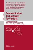 Communication Technologies for Vehicles: 12th International Workshop, Nets4Cars/Nets4Trains/Nets4Aircraft 2017, Toulouse, France, May 4-5, 20 by Damien Roque