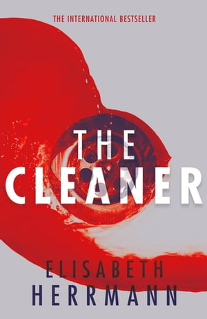The Cleaner A gripping thriller with a dark secret at its heart