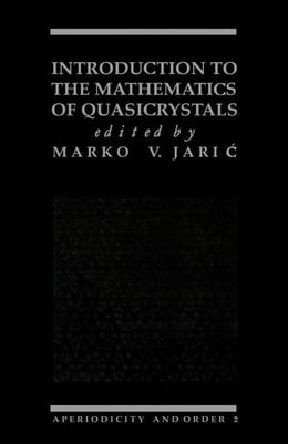 Book Introduction to the Mathematics of Quasicrystals by Jaric, Marko V.