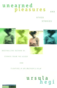 Unearned Pleasures and Other Stories
