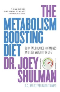 The Metabolism-Boosting Diet: A Personalized Weight-Loss System for Increasing Energy, Sleeping…
