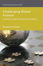Challenging Global Finance: Civil Society and Transnational Networks