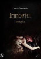Immortel 3: Sacrifice by Claire Wallaert