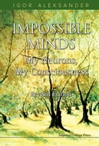 Impossible Minds: My Neurons, My ConsciousnessRevised Edition by Igor Aleksander