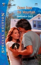 Down from the Mountain by Barbara Gale