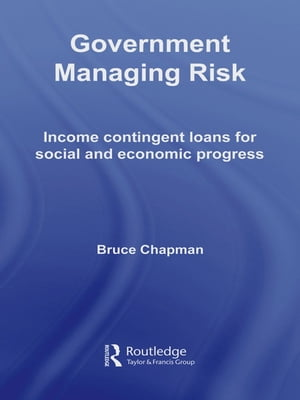 Government Managing Risk Income Contingent Loans for Social and Economic Progress