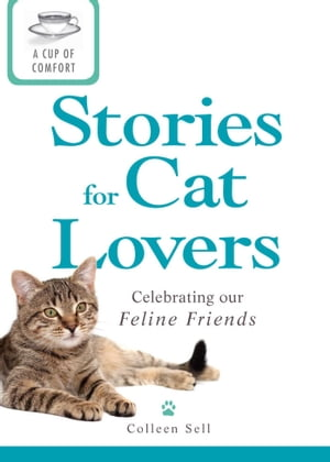 A Cup of Comfort Stories for Cat Lovers Celebrating our feline friends