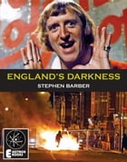 ENGLAND'S DARKNESS by Stephen Barber
