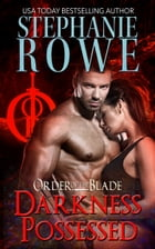 Darkness Possessed (Order of the Blade) by Stephanie Rowe