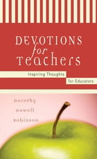 Devotions For Teachers by Dorothy Howell Robinson